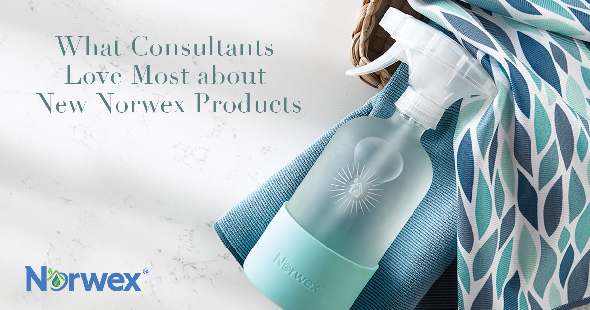 What Consultants Love Most about New Norwex Products